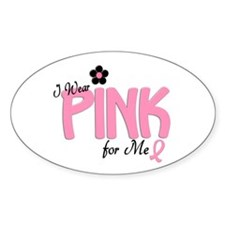 I Wear Pink For ME 14 Oval Decal