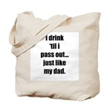 I Drink Tote Bag