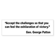 Patton Accept Challenges Quote Bumper Bumper Sticker