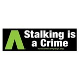 Stalking is a Crime~No Victims Bumper Bumper Sticker