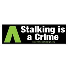 Stalking is a Crime~No Victims Bumper Car Sticker