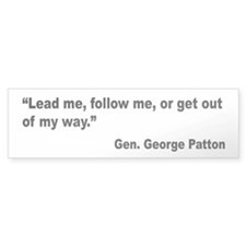 Patton Lead Follow Quote Bumper Bumper Sticker