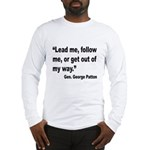 Patton Lead Follow Quote Long Sleeve T-Shirt