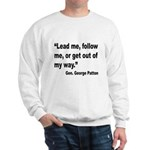 Patton Lead Follow Quote (Front) Sweatshirt