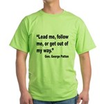 Patton Lead Follow Quote (Front) Green T-Shirt