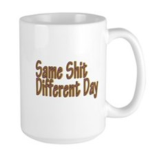 Same Shit Different Day Mug