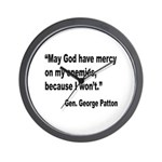 Patton God Have Mercy Quote Wall Clock