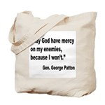 Patton God Have Mercy Quote Tote Bag