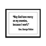 Patton God Have Mercy Quote Framed Panel Print
