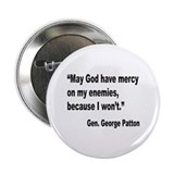 "Patton God Have Mercy Quote 2.25"" Button"