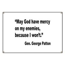 Patton God Have Mercy Quote Banner