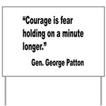 Patton Courage Fear Quote Yard Sign