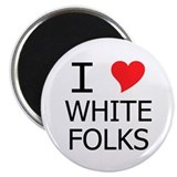 I Heart White Folks Magnet