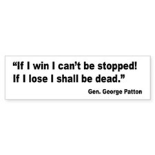 Patton Win Lose Quote Bumper Bumper Sticker