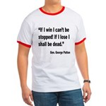 Patton Win Lose Quote Ringer T