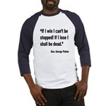 Patton Win Lose Quote (Front) Baseball Jersey