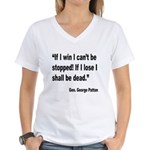 Patton Win Lose Quote Women's V-Neck T-Shirt