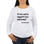 Patton Win Lose Quote (Front) Women's Long Sleeve