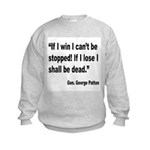 Patton Win Lose Quote (Front) Kids Sweatshirt