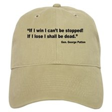Patton Win Lose Quote Baseball Cap