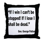 Patton Win Lose Quote Throw Pillow