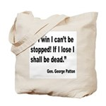 Patton Win Lose Quote Tote Bag