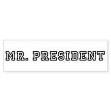 MR. PRESIDENT Bumper Sticker (50 pk)