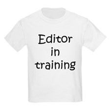 Editor in training T-Shirt