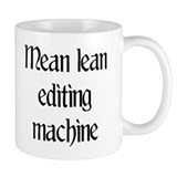 Mean lean editing machine Mug