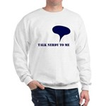 Talk Nerdy To Me Sweatshirt