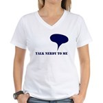 Talk Nerdy To Me Women's V-Neck T-Shirt