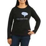 Talk Nerdy To Me Women's Long Sleeve Dark T-Shirt