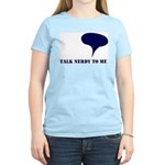 Talk Nerdy To Me Women's Light T-Shirt