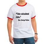 Patton Take Risks Quote Ringer T