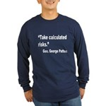 Patton Take Risks Quote (Front) Long Sleeve Dark T