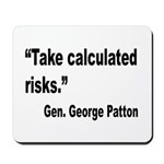 Patton Take Risks Quote Mousepad