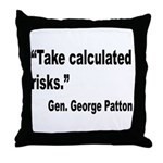 Patton Take Risks Quote Throw Pillow