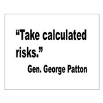 Patton Take Risks Quote Small Poster