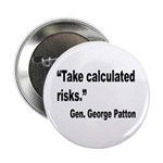 Patton Take Risks Quote 2.25