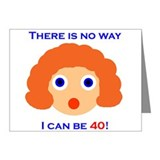 There's No Way I Can Be 40! Note Cards (Pk of 10)