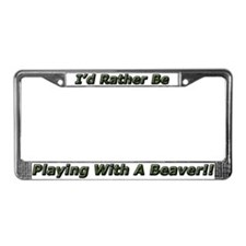Rather Be Playing With A Beaver License Plate Frm