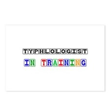 Typhlologist In Training Postcards (Package of 8)