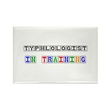 Typhlologist In Training Rectangle Magnet