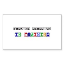 Theatre Director In Training Rectangle Decal