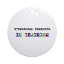 Structural Engineer In Training Ornament (Round)