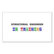 Structural Engineer In Training Sticker (Rectangle