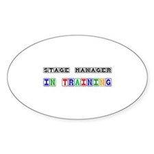 Stage Manager In Training Oval Sticker