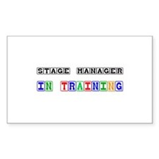 Stage Manager In Training Rectangle Sticker