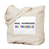 Soil Scientist In Training Tote Bag