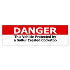 Danger Sulfur Crested Cockatoo Bumper Car Sticker
